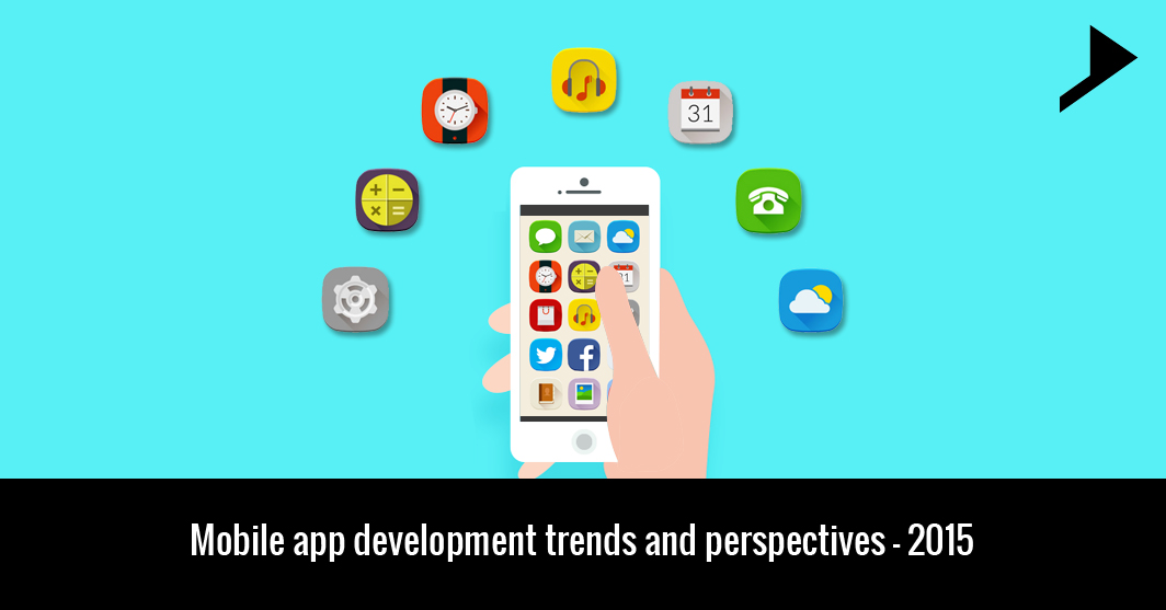 Mobile app development trends and perspectives – 2015