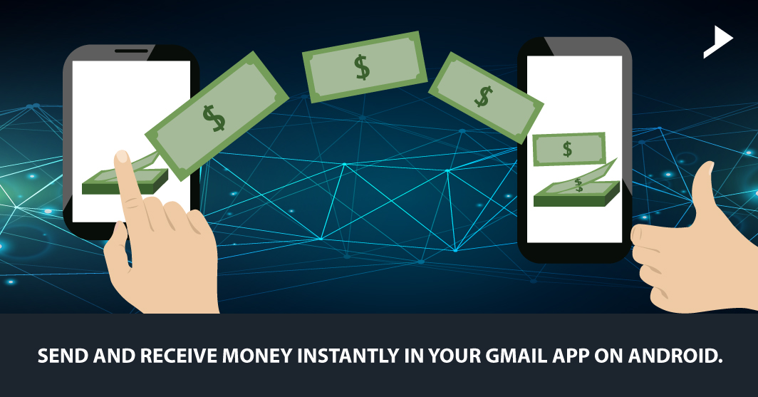 Send and receive money instantly in your Gmail app on Android